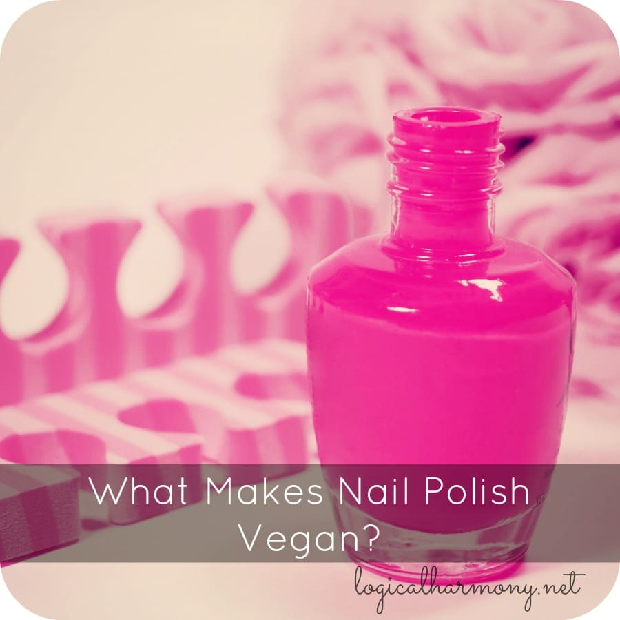 What Makes Nail Polish Vegan? - Logical Harmony