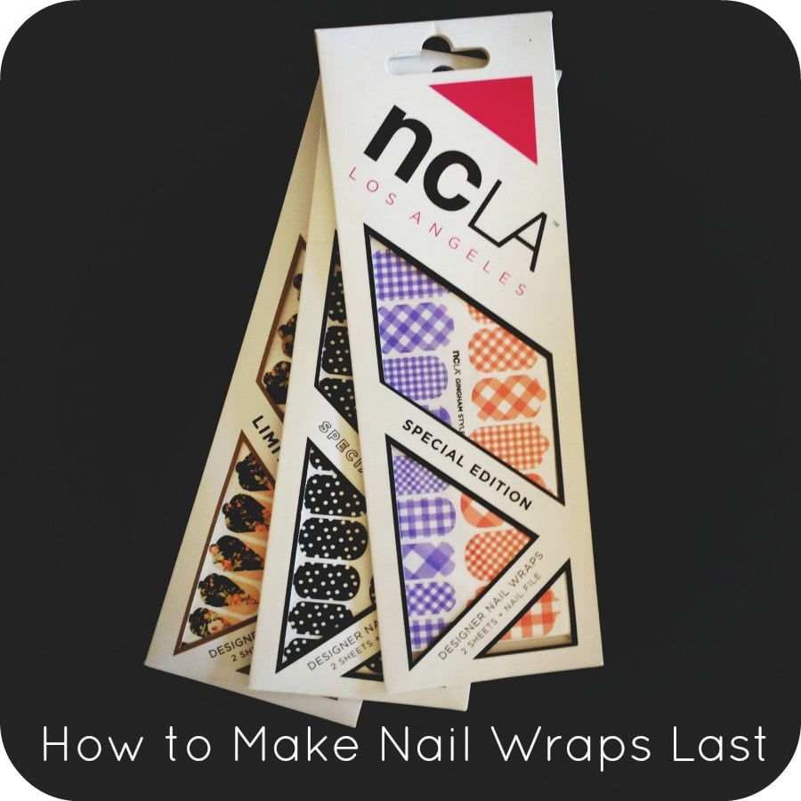 How to Make Nail Wraps Last