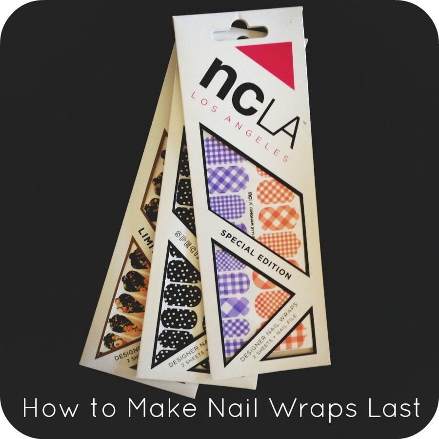 How to Make Nail Wraps Last