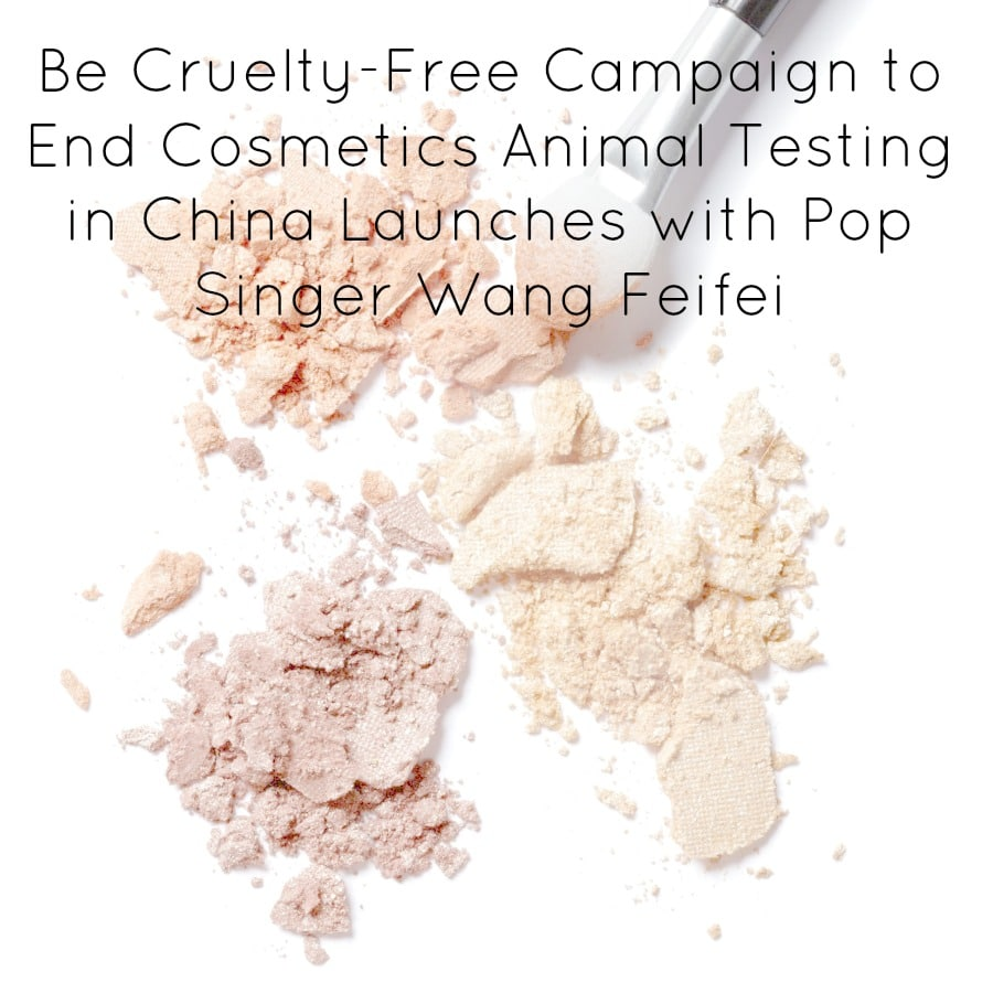 Be Cruelty-Free Campaign to End Cosmetics Animal Testing in China Launches with Pop Singer Wang Feifei