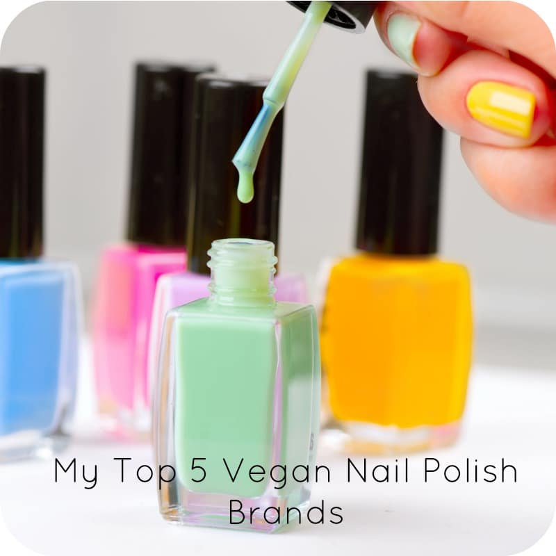 My Top 5 Vegan Nail Polish Brands