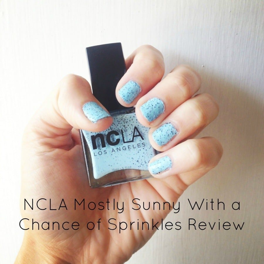 NCLA Mostly Sunny With a Chance of Sprinkles Review