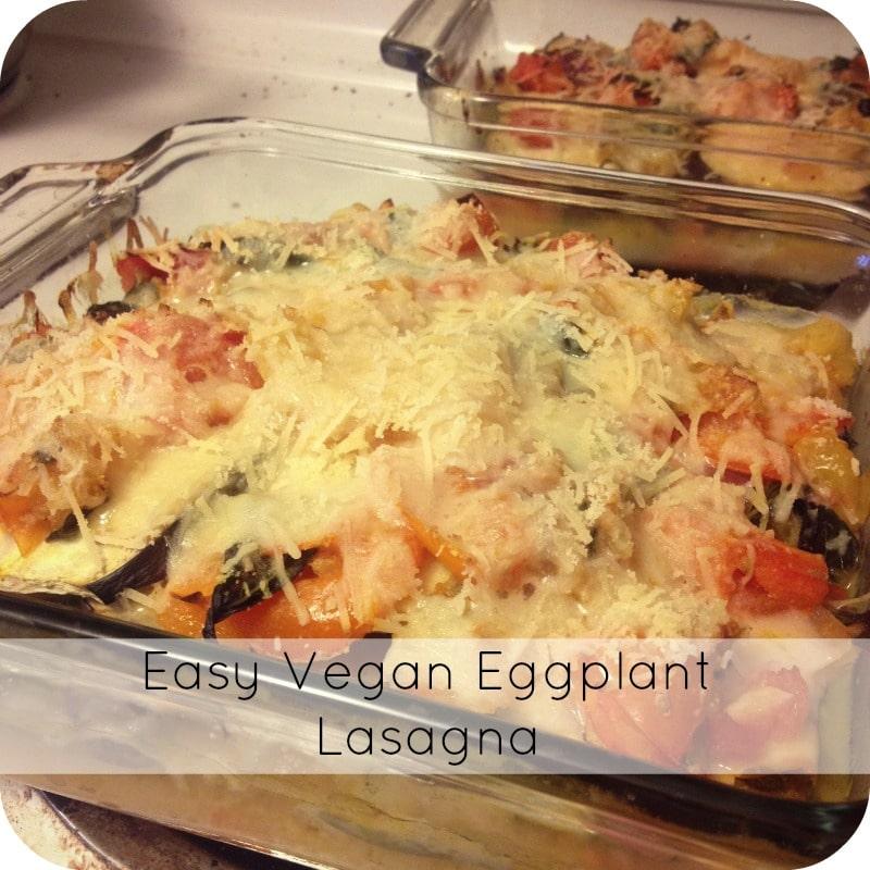 Easy Vegan Eggplant Lasagna