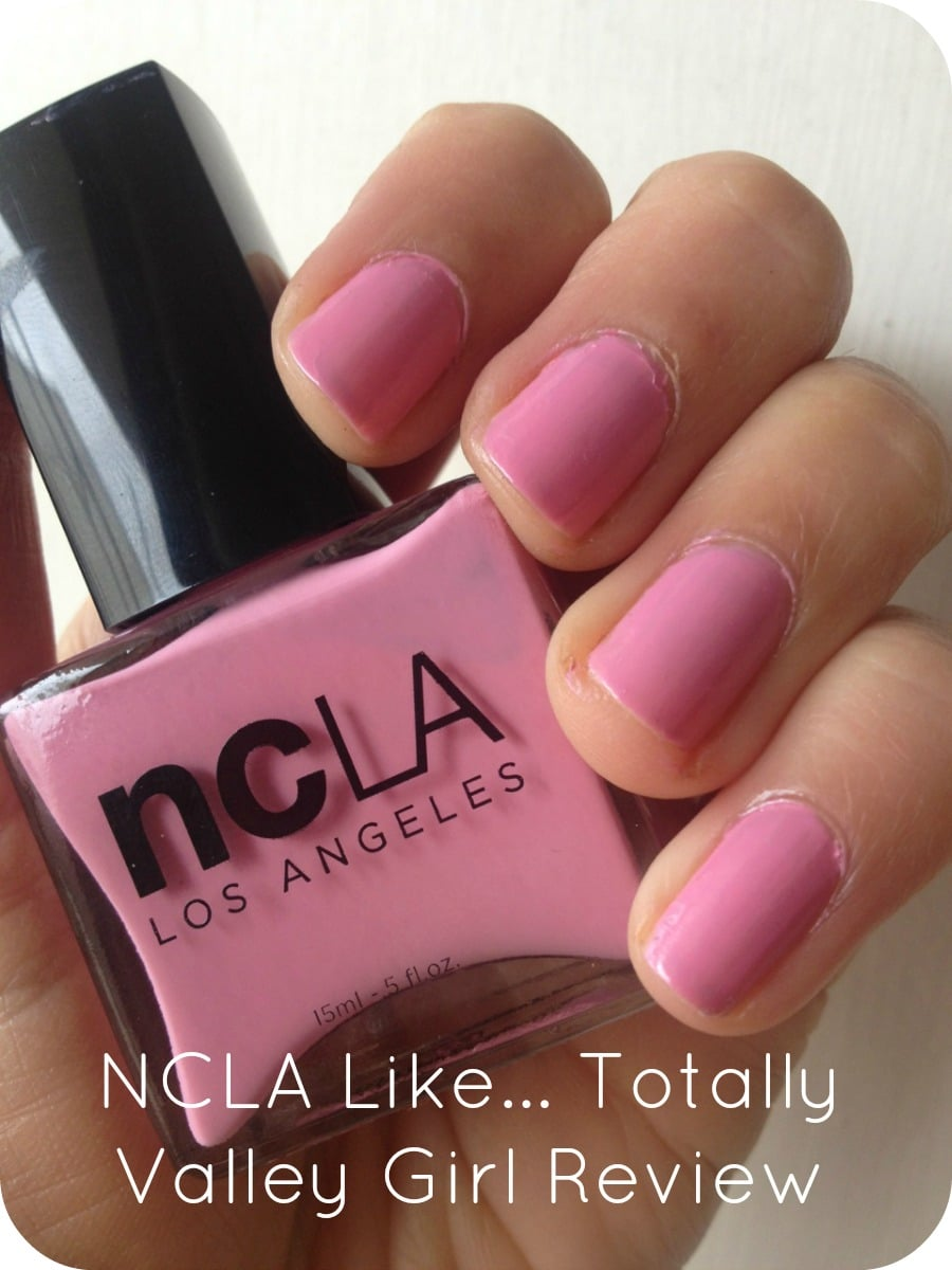NCLA Like... Totally Valley Girl Review