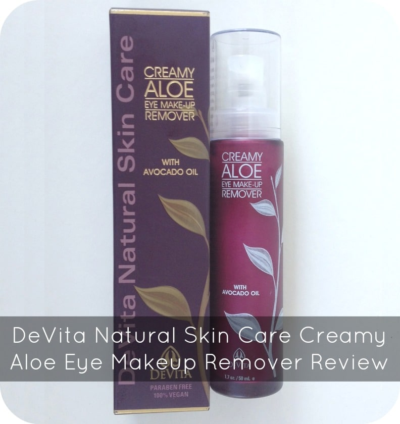 DeVita Natural Skin Care Creamy Aloe Eye Makeup Remover Review
