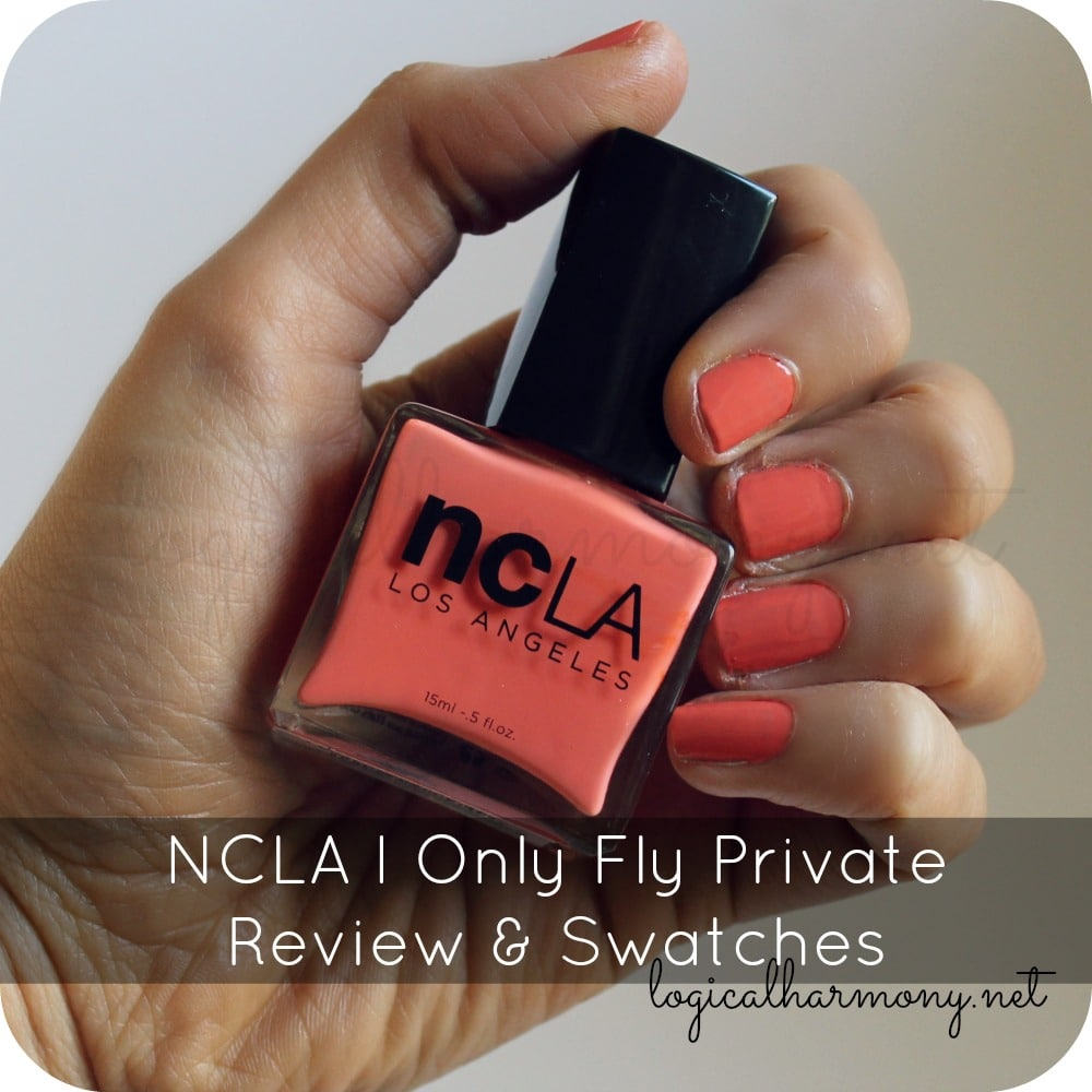 NCLA I Only Fly Private Review & Swatches