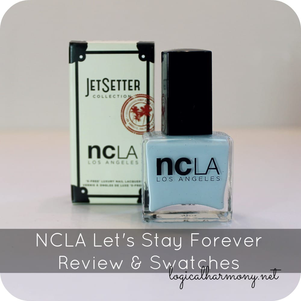 NCLA Let's Stay Forever Review & Swatches