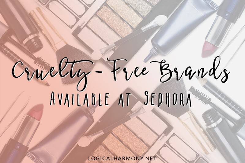 Cruelty-Free Brands at Sephora (Updated for 2017!) - Logical Harmony