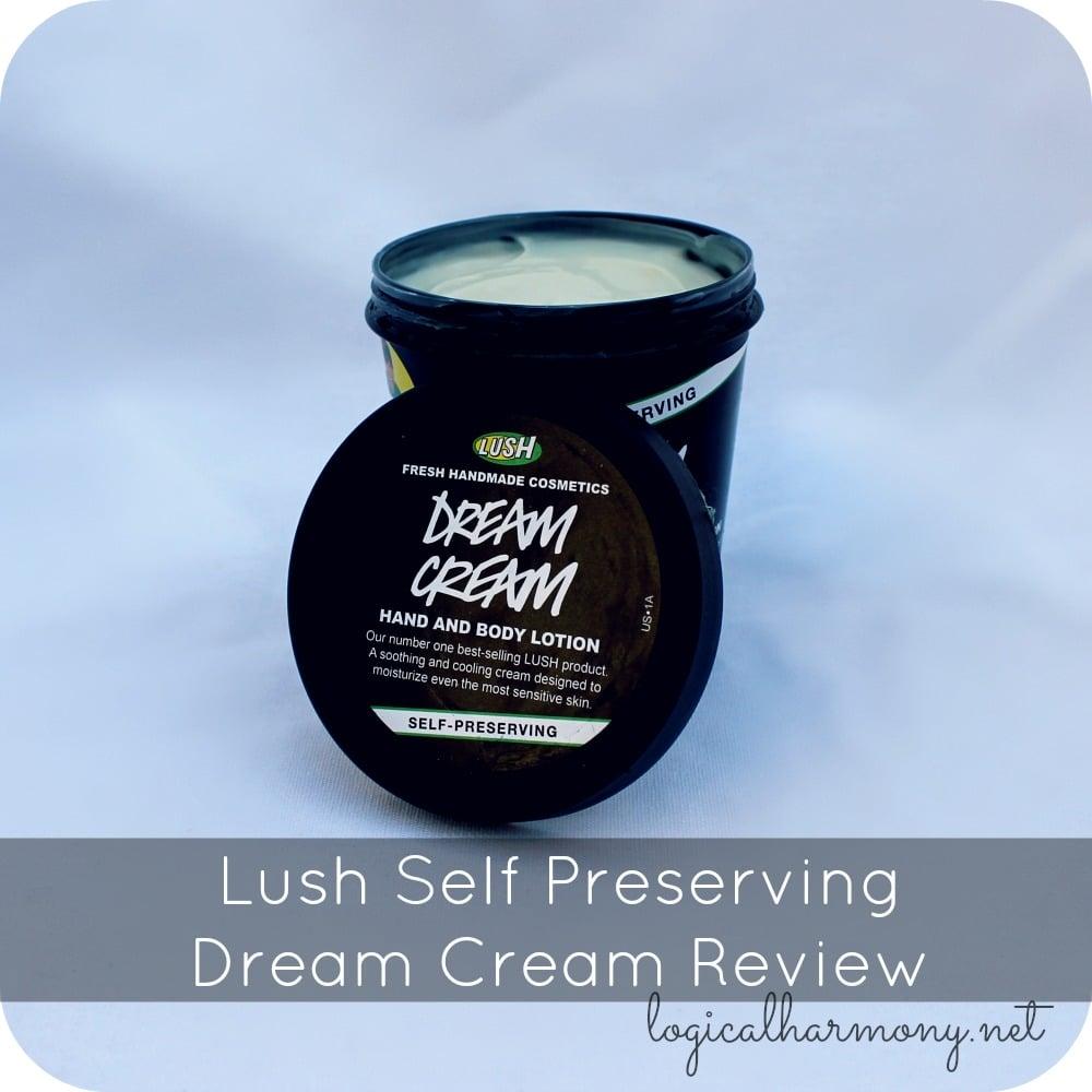Lush Self Preserving Dream Cream Review