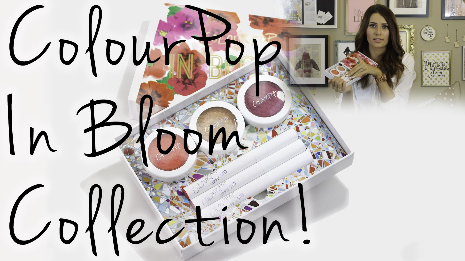 ColourPop In Bloom Collection First Impressions & Swatches Video