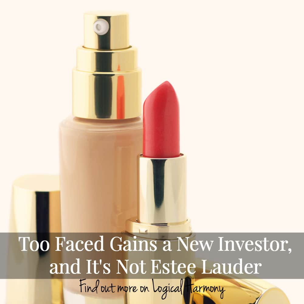 Too Faced Gains a New Investor, and It's Not Estee Lauder
