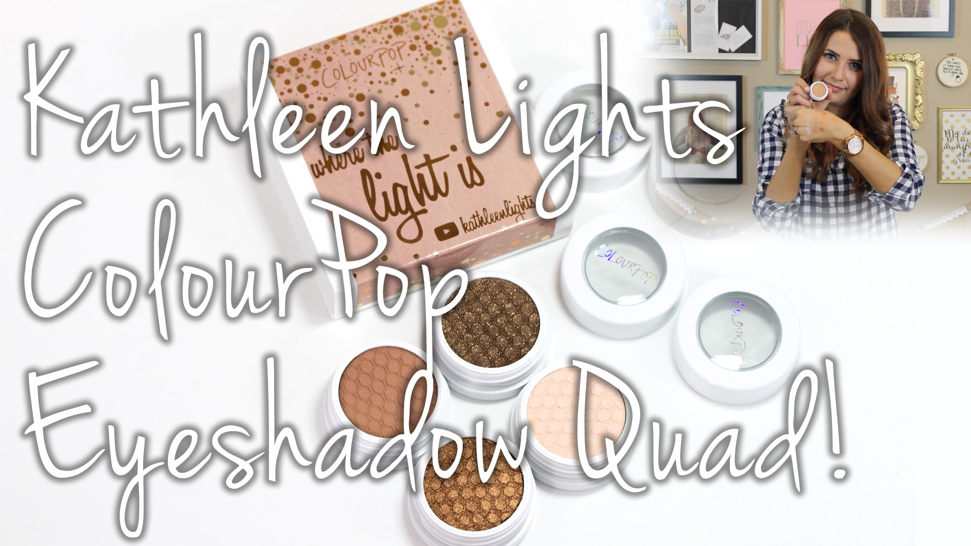 Where The Light Is Eyeshadow Quad (KathleenLights x ColourPop) Video