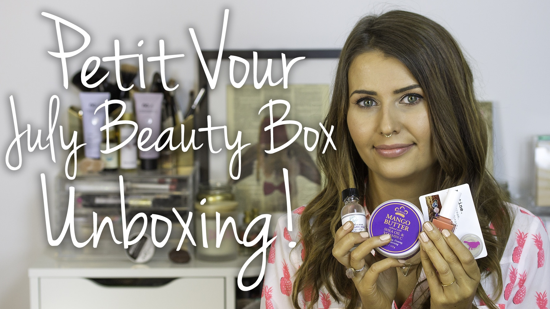 Petit Vour July 2015 Beauty Box Video