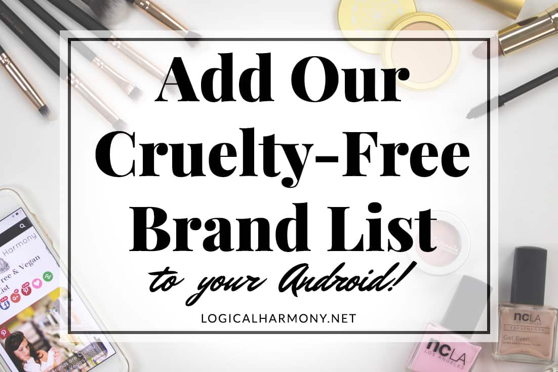 How to Add the Logical Harmony Cruelty-Free Brand List to your Android