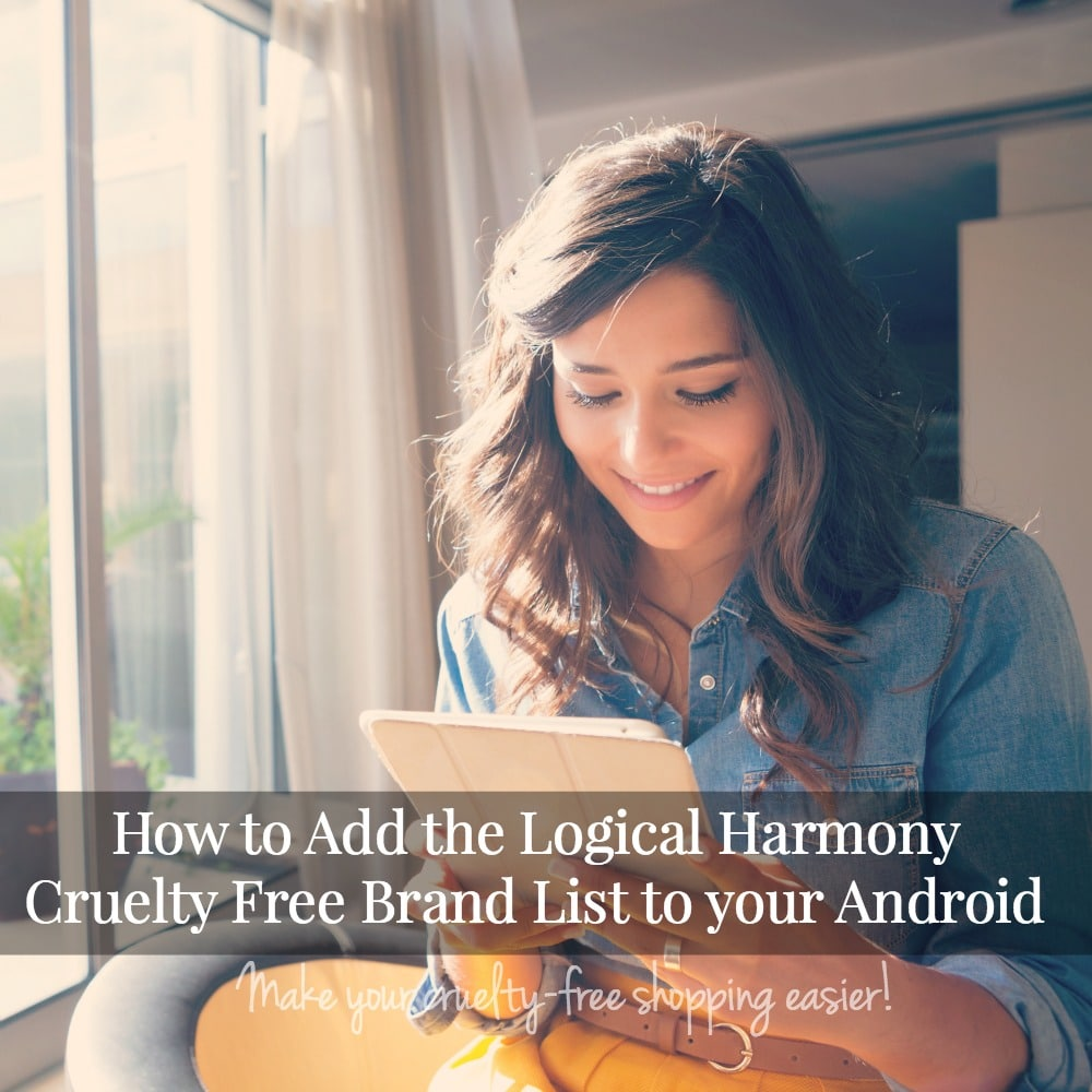 How to Add the Logical Harmony Cruelty Free Brand List to your Android