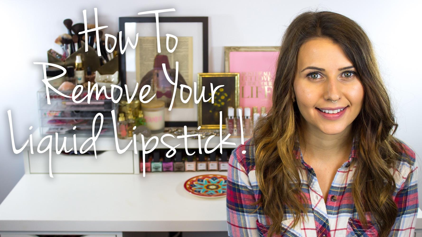 How to Remove Liquid Lipstick Video