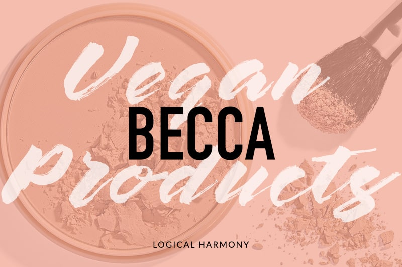 BECCA Vegan Products List