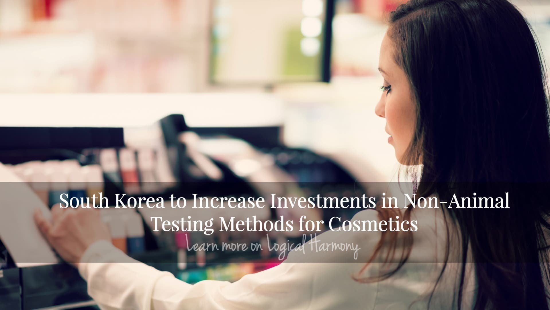 South Korea to Increase Investments in Non-Animal Testing Methods for Cosmetics