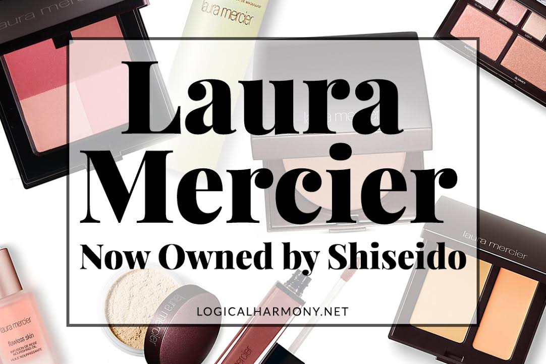 Laura Mercier is Now Owned by Shiseido