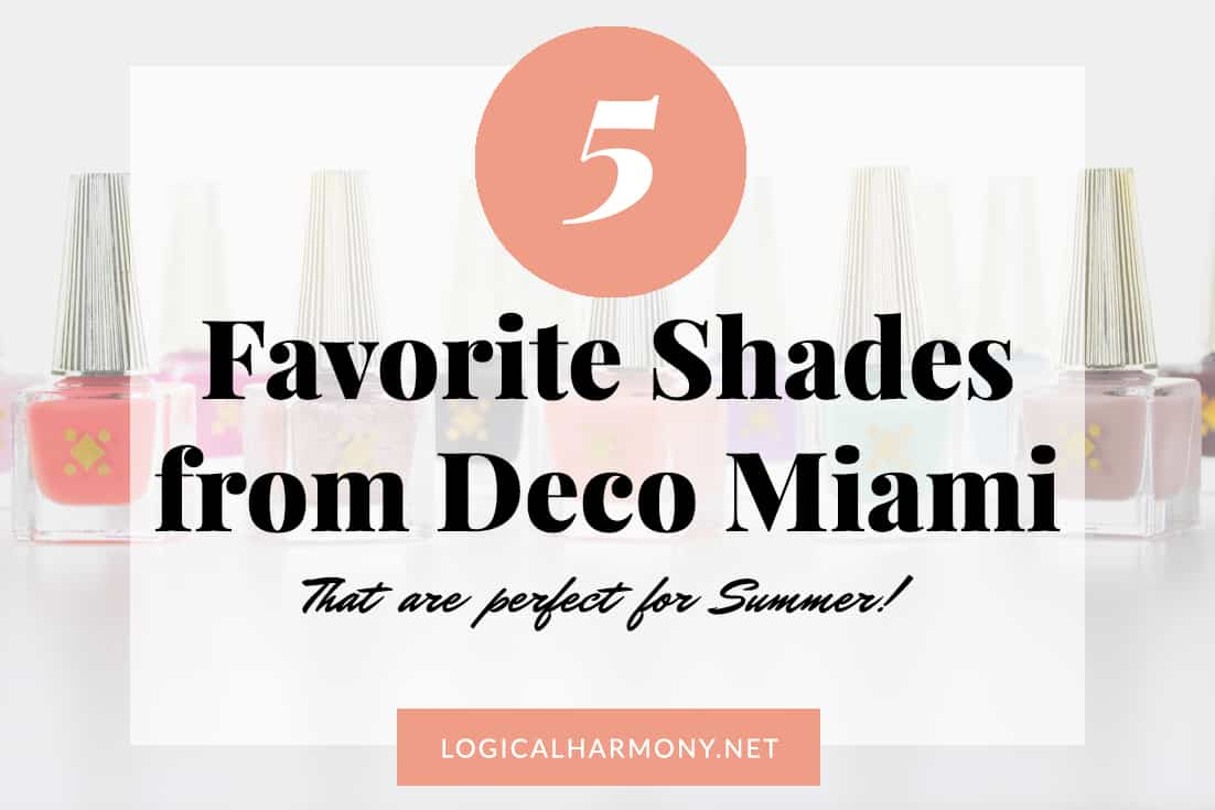 My Favorite Deco Miami Nail Polish Shades