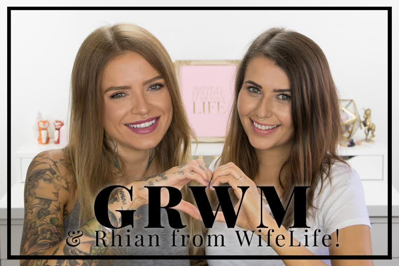 Chatty GRWM & Rhian from WifeLife