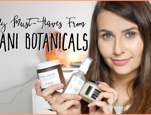 My Cruelty-Free Must-Haves from Kani Botanicals
