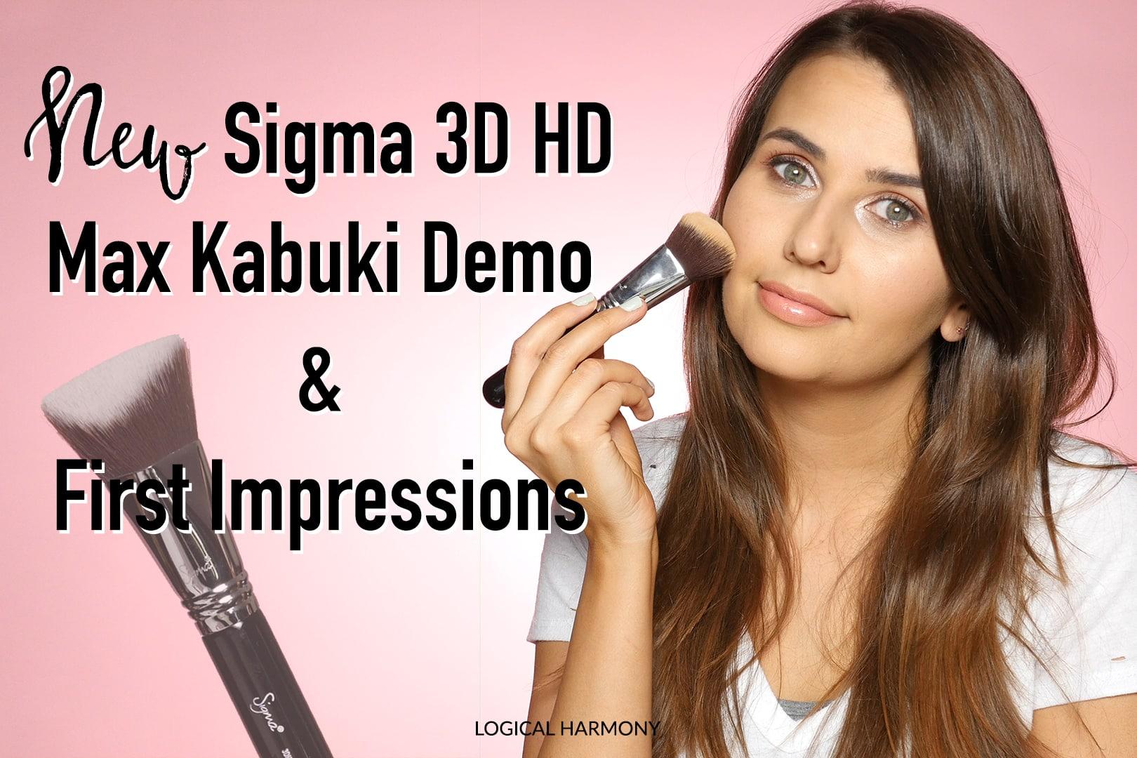 Sigma 3DHD Max Kabuki Brush Demo & First Impressions