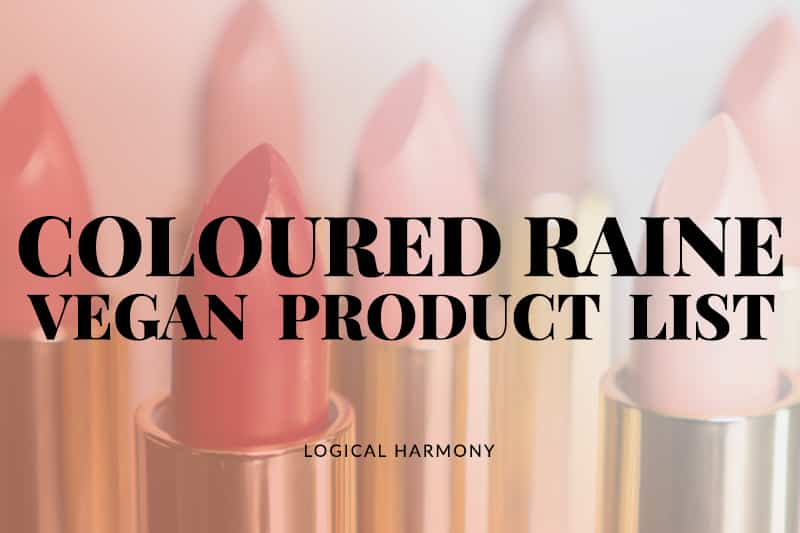 Coloured Raine Vegan Products List