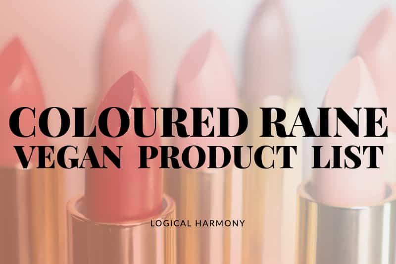 Coloured Raine Vegan Products List