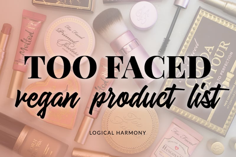 Too Faced Vegan Product List
