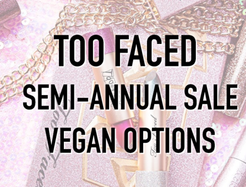 Too Faced is Having Their Semi-Annual Sale and There are Vegan Options!