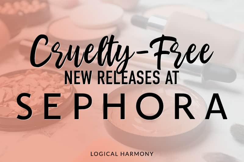 Cruelty-Free & Vegan New Releases at Sephora